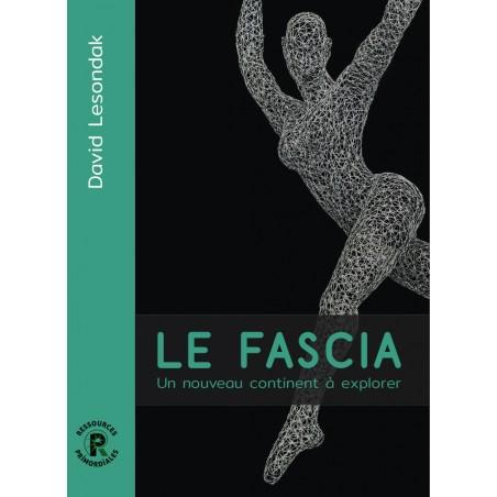 Le Fascia un nouveau continent à explorer - David Lesondak