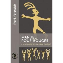 Livre - Manuel pour bouger - Frank Forencich