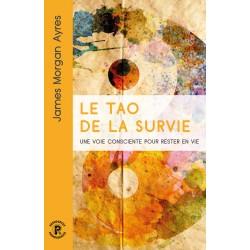 Livre - Le Tao de la survie - James Morgan AYRES