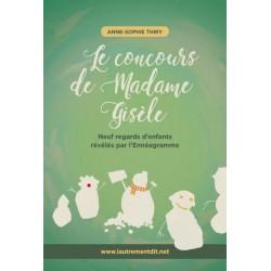 Le concours de Madame Gisèle - Anne-Sophie THIRY