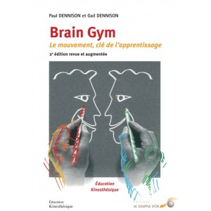 Brain Gym - Le mouvement clé de l'apprentissage (2ème édition)