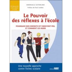 Le pouvoir des réflexes à l'école - Emmanuelle Sutherland