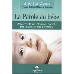 La Parole Au Bébé - Brigitte Denis